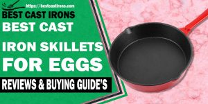 BEST-CAST-IRON-SKILLETS-FOR-EGGS