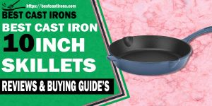 best-10-inch-cast-iron-skillets